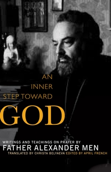 an-inner-step-toward-god-writings-and-teachings-on-prayer-by-father-alexander-men-14